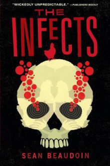 The Infects av Sean Beaudoin (Heftet)