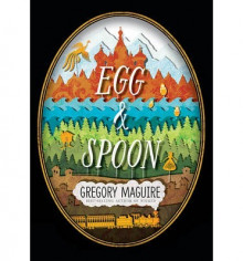 Egg & Spoon av Gregory Maguire (Innbundet)