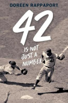 42 Is Not Just a Number: The Odyssey of Jackie Robinson, American Hero av Doreen Rappaport (Innbundet)