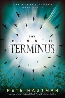 The Klaatu Terminus av Pete Hautman (Heftet)
