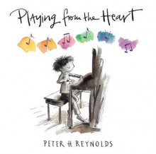 Playing from the Heart av Peter H Reynolds (Innbundet)