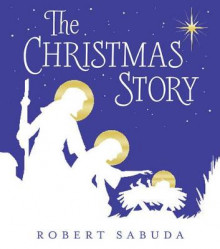 The Christmas Story av Robert Sabuda (Innbundet)