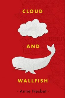 Cloud and Wallfish av Anne Nesbet (Innbundet)