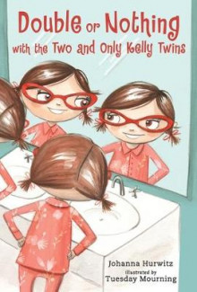 Double or Nothing with the Two and Only Kelly Twins av Johanna Hurwitz (Innbundet)