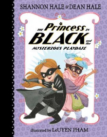 The Princess in Black and the Mysterious PlayDate av Shannon Hale og LeUyen Pham (Innbundet)