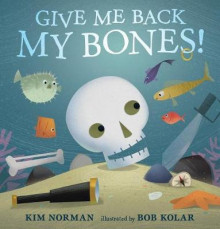 Give Me Back My Bones! av Kim Norman (Innbundet)