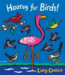 Hooray for Birds! av Lucy Cousins (Innbundet)