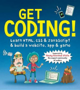 Omslag - Get Coding!: Learn HTML, CSS & JavaScript & Build a Website, App & Game