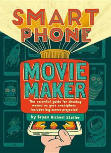 Smartphone Movie Maker av Bryan Michael Stoller (Heftet)