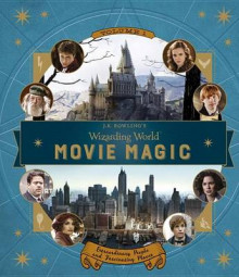J.K. Rowling's Wizarding World: Movie Magic Volume One: Extraordinary People and Fascinating Places av Jody Revenson (Innbundet)