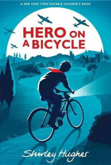 Hero on a Bicycle av Shirley Hughes (Heftet)