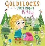 Omslag - Goldilocks and the Just Right Potty