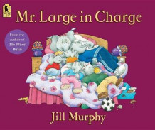Mr. Large in Charge av Jill Murphy (Heftet)