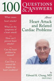 100 Questions and Answers About Heart Attack and Related Cardiac Problems av Edward K. Chung (Heftet)