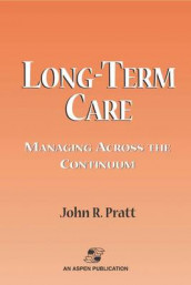 Long-Term Care av John R. Pratt (Innbundet)
