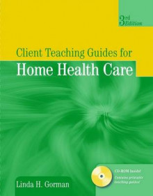 Client Teaching Guides For Home Health Care av Linda Gorman (Heftet)