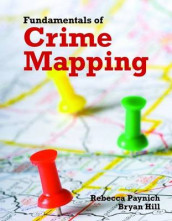 Fundamentals of Crime Mapping av Bryan Hill og Rebecca Paynich (Heftet)