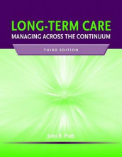 Long-Term Care: Managing Across The Continuum av John Pratt (Heftet)