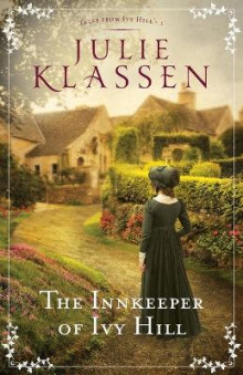 The Innkeeper of Ivy Hill av Julie Klassen (Heftet)