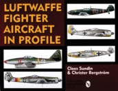 Luftwaffe Fighter Aircraft in Profile av Christer Bergstrom og Claes Sundin (Innbundet)