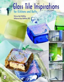 Glass Tile Inspirations for Kitchens and Baths av Patricia McMillan og Katharine McMillan (Heftet)