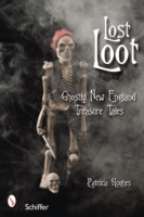 Lost Loot: Ghostly New England Treasure Tales av Patricia Hughes (Heftet)