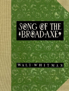 Song of the Broad-Axe av Walter Whitman (Innbundet)