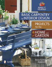 Basic Carpentry and Interior Design Projects for the Home and Garden av Anders Jeppsson og Anna Jeppsson (Innbundet)