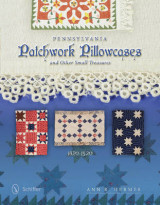 Omslag - Pennsylvania Patchwork Pillowcases & Other Small Treasures