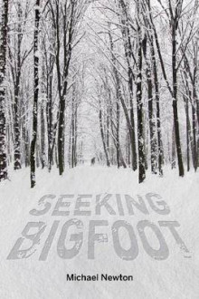 Seeking Bigfoot av Michael Newton (Innbundet)