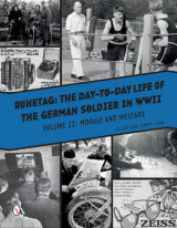 Omslag - Ruhetag, the Day to Day Life of the German Soldier in WWII: Morale & Welfare Volume II