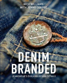 Denim Branded: Jeanswear's Evolving Design Details av Nick Williams (Innbundet)