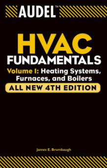 Audel HVAC Fundamentals: Heating Systems, Furnaces and Boilers v. 1 av James E. Brumbaugh (Heftet)
