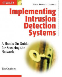 Implementing Intrusion Detection Systems av Tim Crothers (Heftet)
