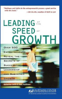 Leading at the Speed of Growth av Katherine Catlin og Jana B. Matthews (Innbundet)