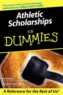 Athletic Scholarships For Dummies av Pat Britz og Alexandra Powe Allred (Heftet)