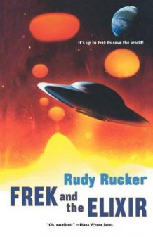 Frek and the Elixir av Rudy Von B Rucker (Heftet)
