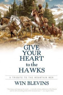 Give Your Heart to the Hawks av Win Blevins (Heftet)
