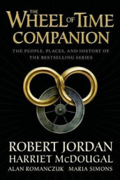 The Wheel of Time Companion av Robert Jordan, Harriet McDougal, Alan Romanczuk og Maria Simons (Innbundet)