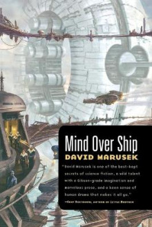 Mind Over Ship av David Marusek (Heftet)
