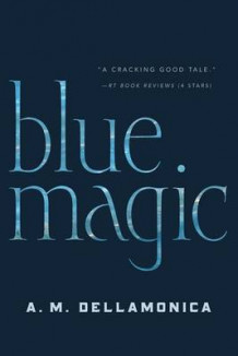 Blue Magic av A M Dellamonica (Heftet)