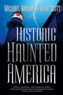Historic Haunted America av Michael Norman og Beth Scott (Heftet)