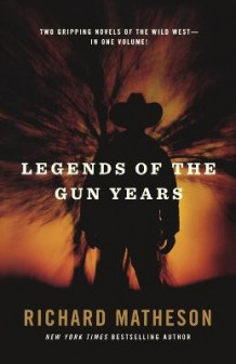 Legends of the Gun Years av Richard Matheson (Heftet)