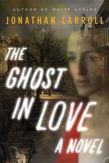 The Ghost in Love av Jonathan Carroll (Heftet)