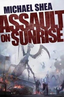 Assault on Sunrise av Michael Shea (Innbundet)