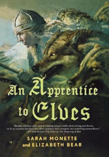 An Apprentice to Elves av Elizabeth Bear og Sarah Monette (Innbundet)