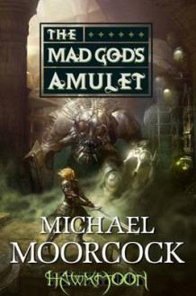 Hawkmoon: The Mad God's Amulet av Michael Moorcock (Heftet)