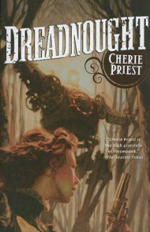 Dreadnought av Cherie Priest (Heftet)