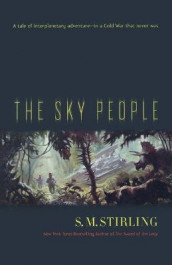 The Sky People av S M Stirling (Heftet)