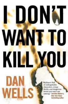 I Don't Want to Kill You av Dan Wells (Heftet)